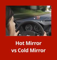 Hot Mirror vs Cold Mirror