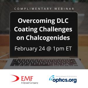 Webinar: Overcoming DLC Coating Challenges on Chalcogenides